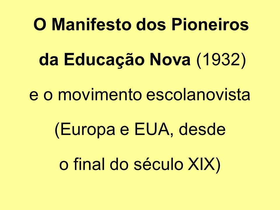 e o movimento escolanovista (Europa e EUA, desde