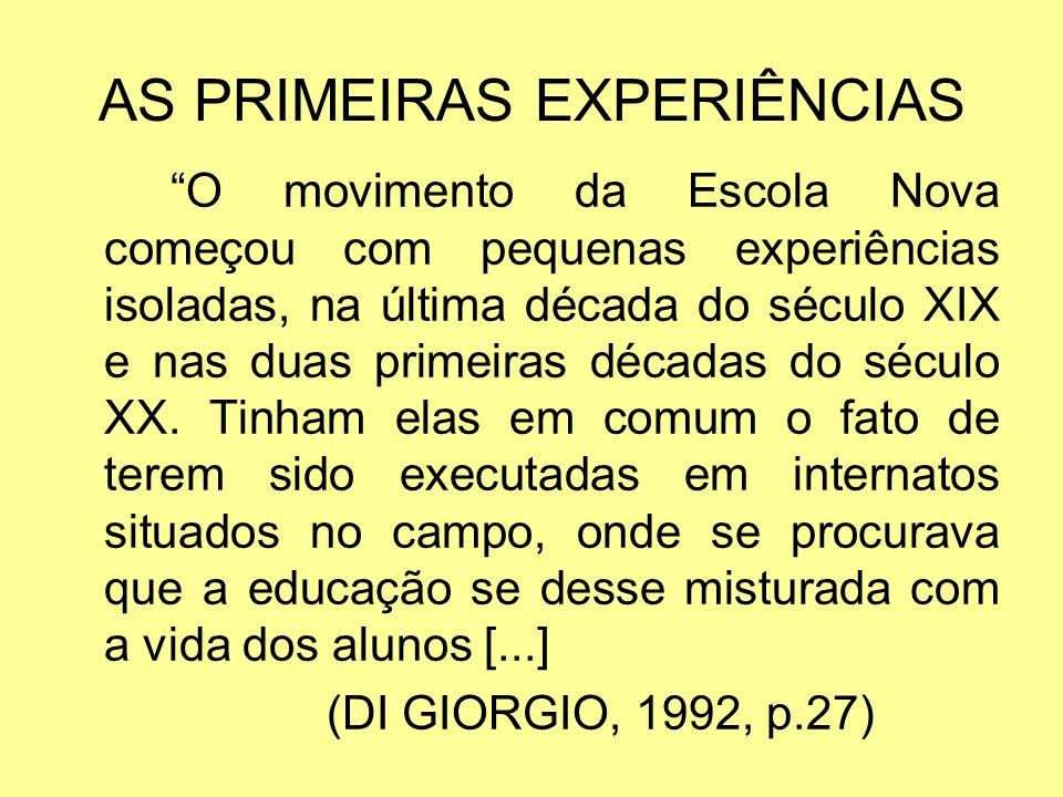 AS PRIMEIRAS EXPERIÊNCIAS