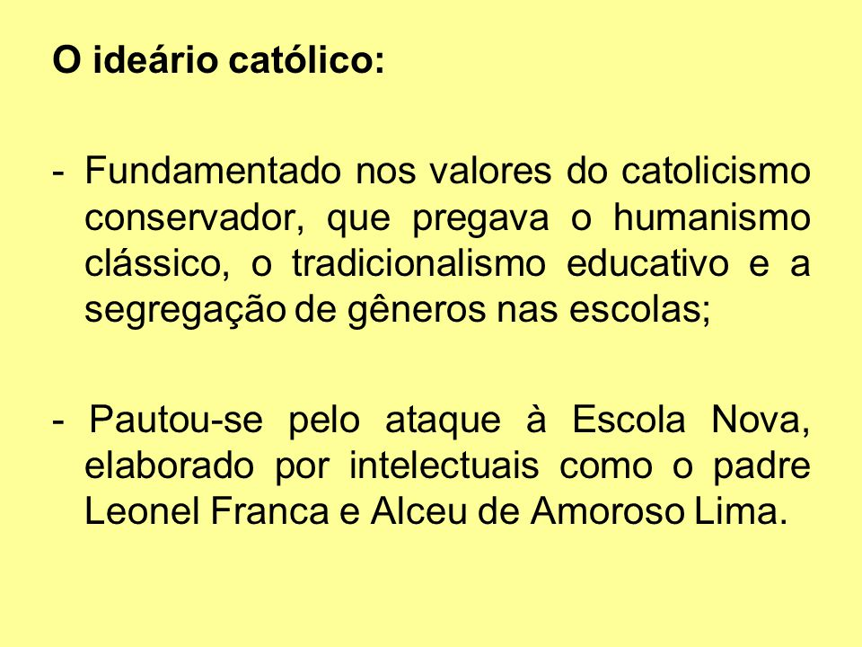 O ideário católico: