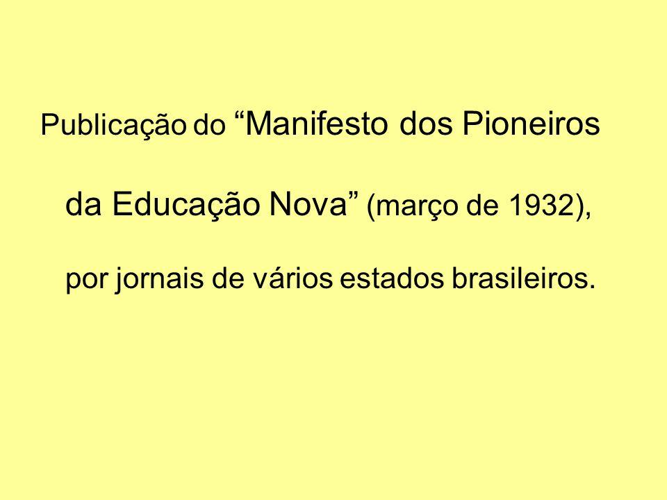 Publicação do Manifesto dos Pioneiros da Educação Nova (março de 1932), por jornais de vários estados brasileiros.