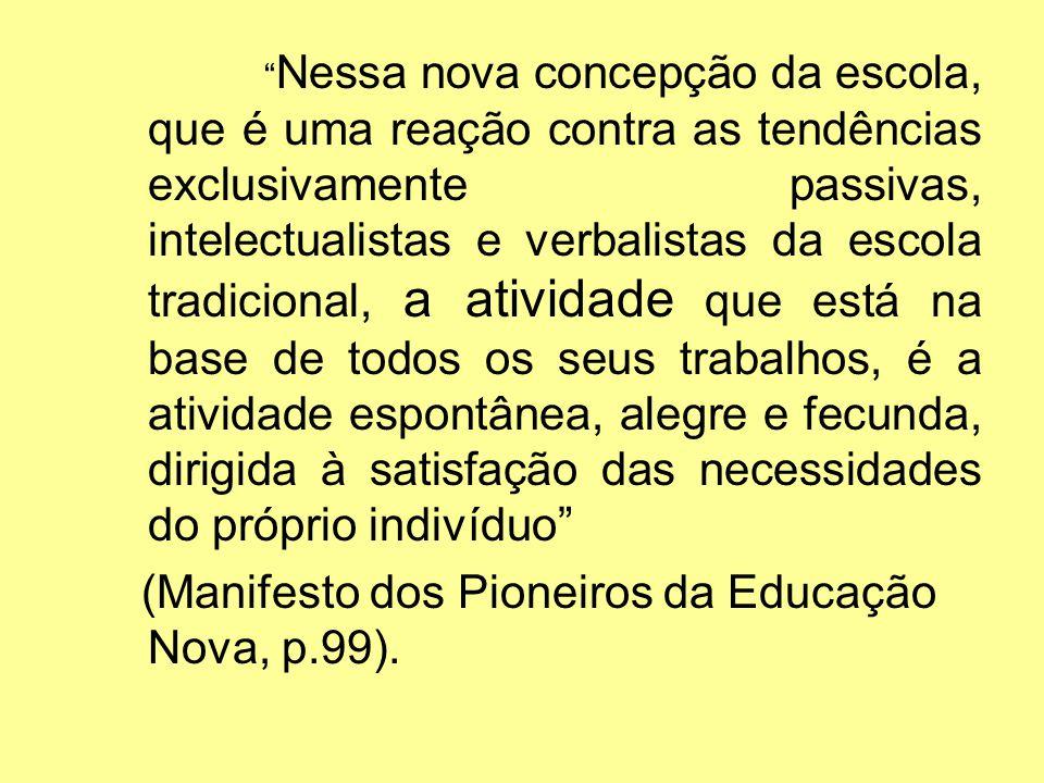 (Manifesto dos Pioneiros da Educação Nova, p.99).
