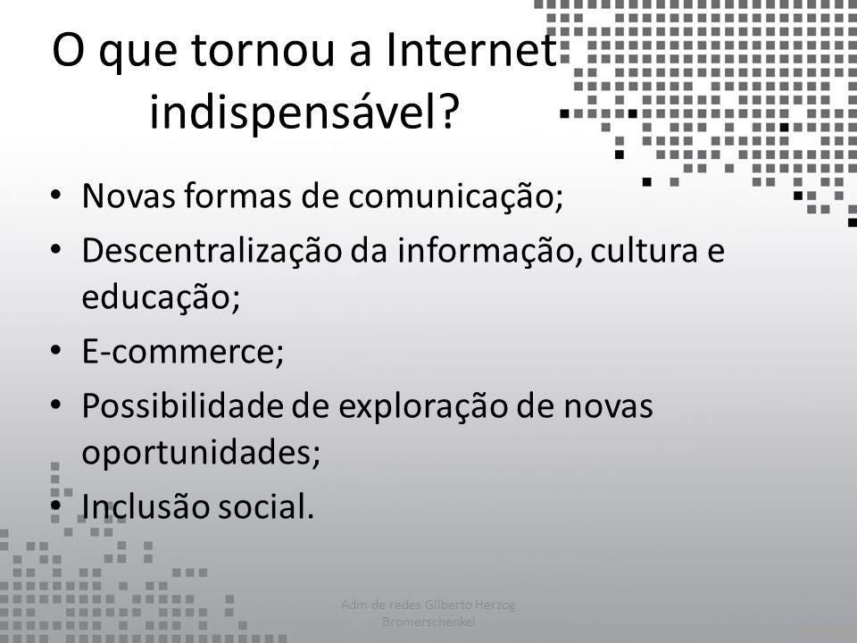 O que tornou a Internet indispensável