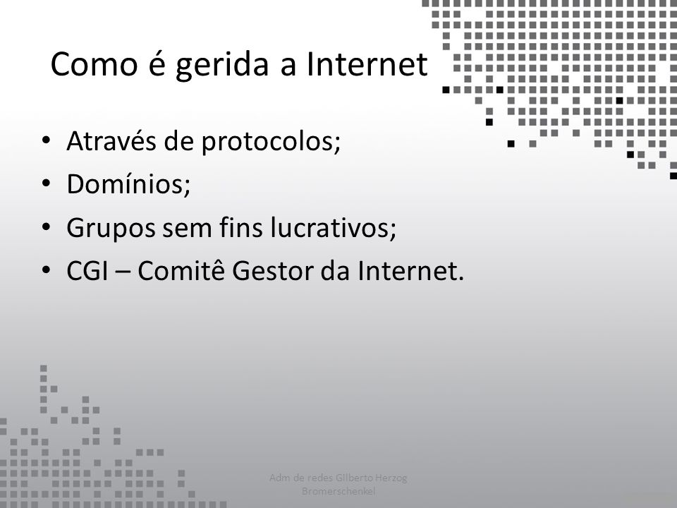 Como é gerida a Internet