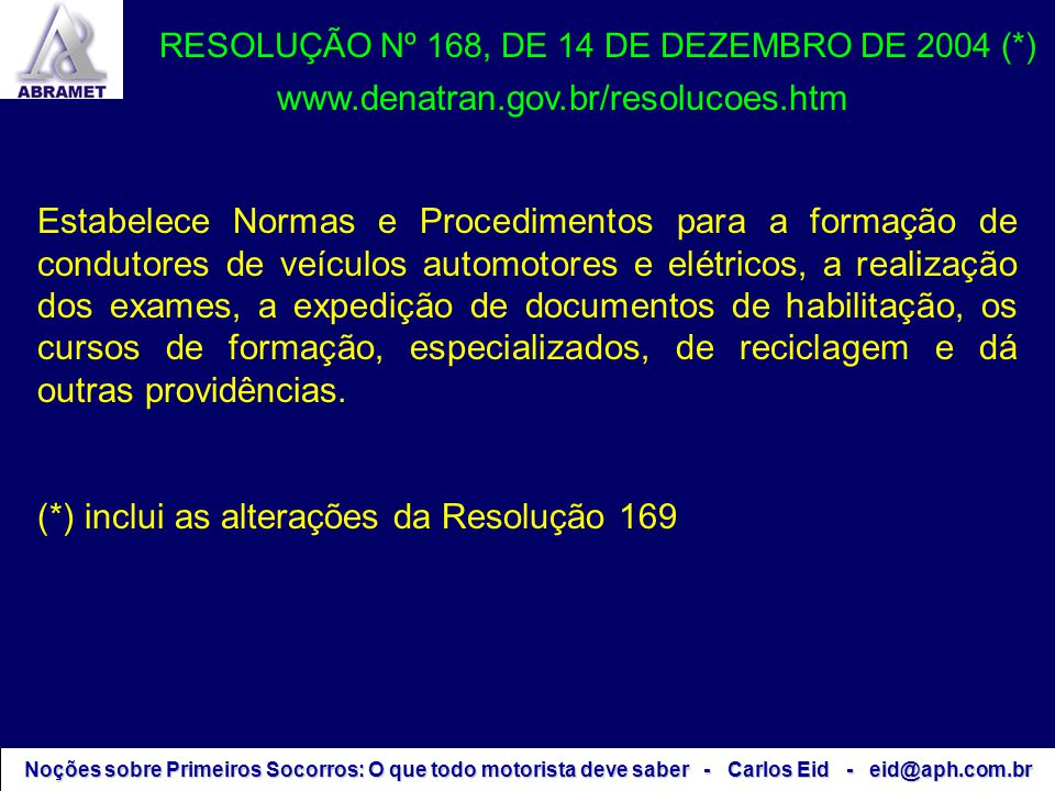 RESOLUÇÃO Nº 168, DE 14 DE DEZEMBRO DE 2004 (*)