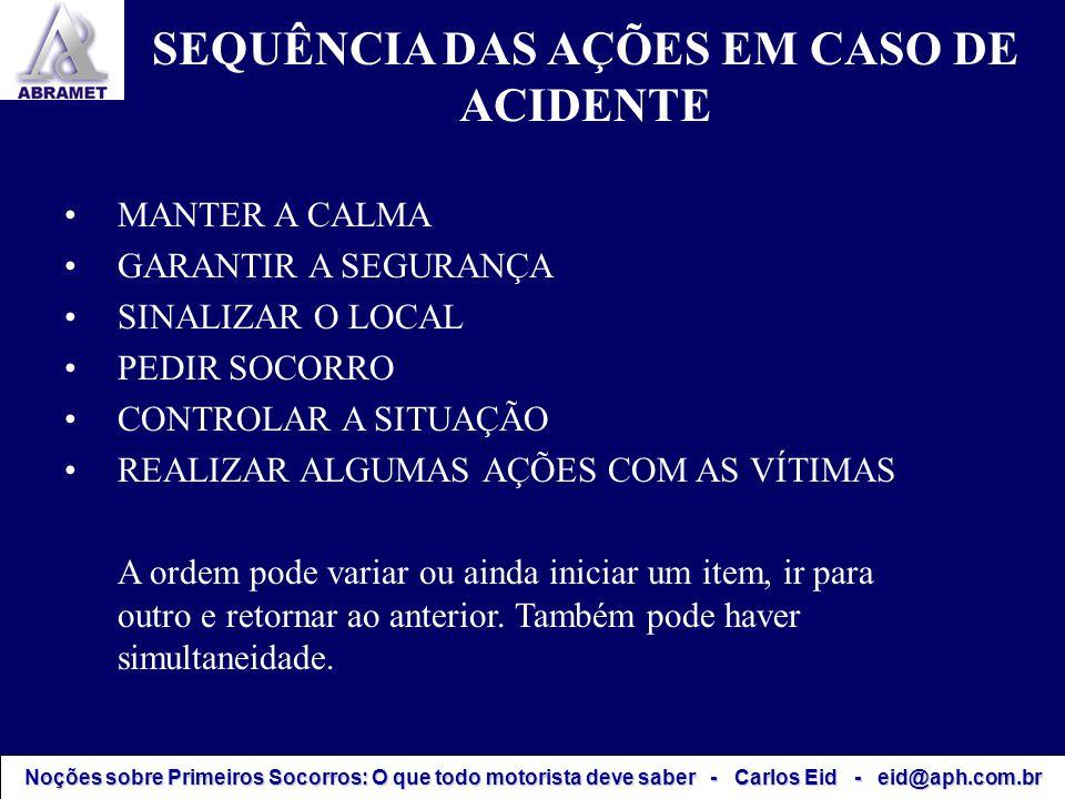 SEQUÊNCIA DAS AÇÕES EM CASO DE ACIDENTE