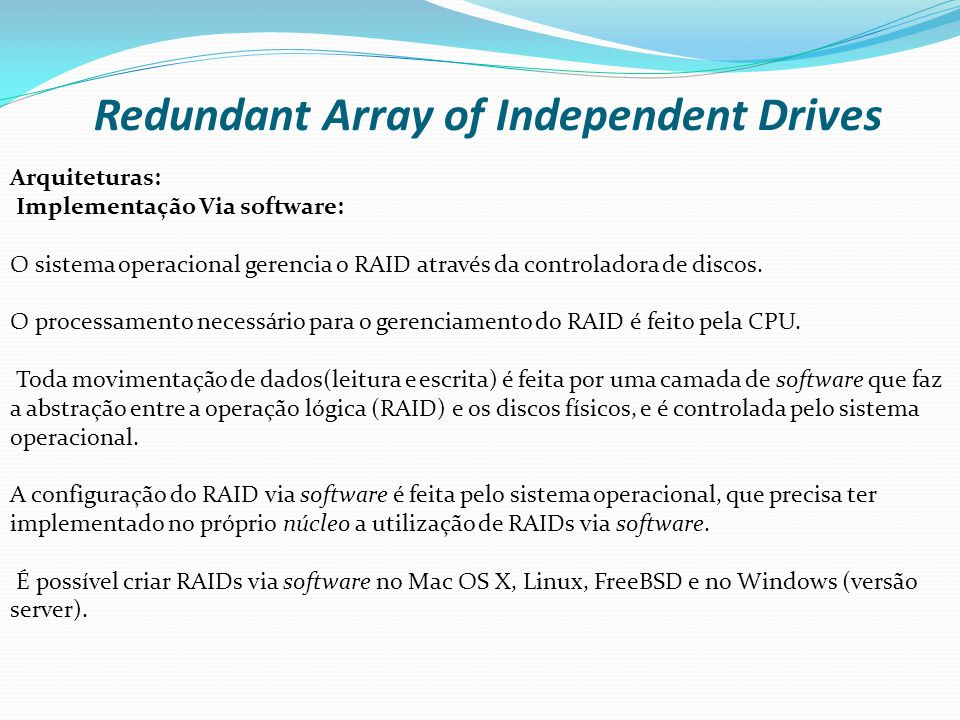 Redundant Array of Independent Drives