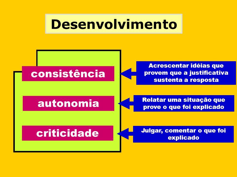 Desenvolvimento consistência autonomia criticidade