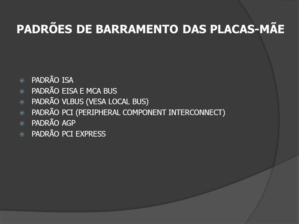PADRÕES DE BARRAMENTO DAS PLACAS-MÃE