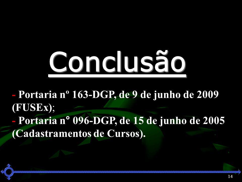 Conclusão - Portaria nº 163-DGP, de 9 de junho de 2009 (FUSEx);