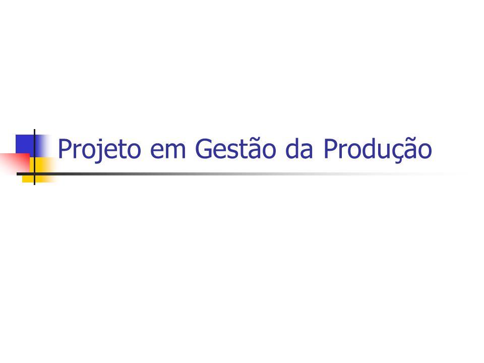 Projeto em Gestão da Produção