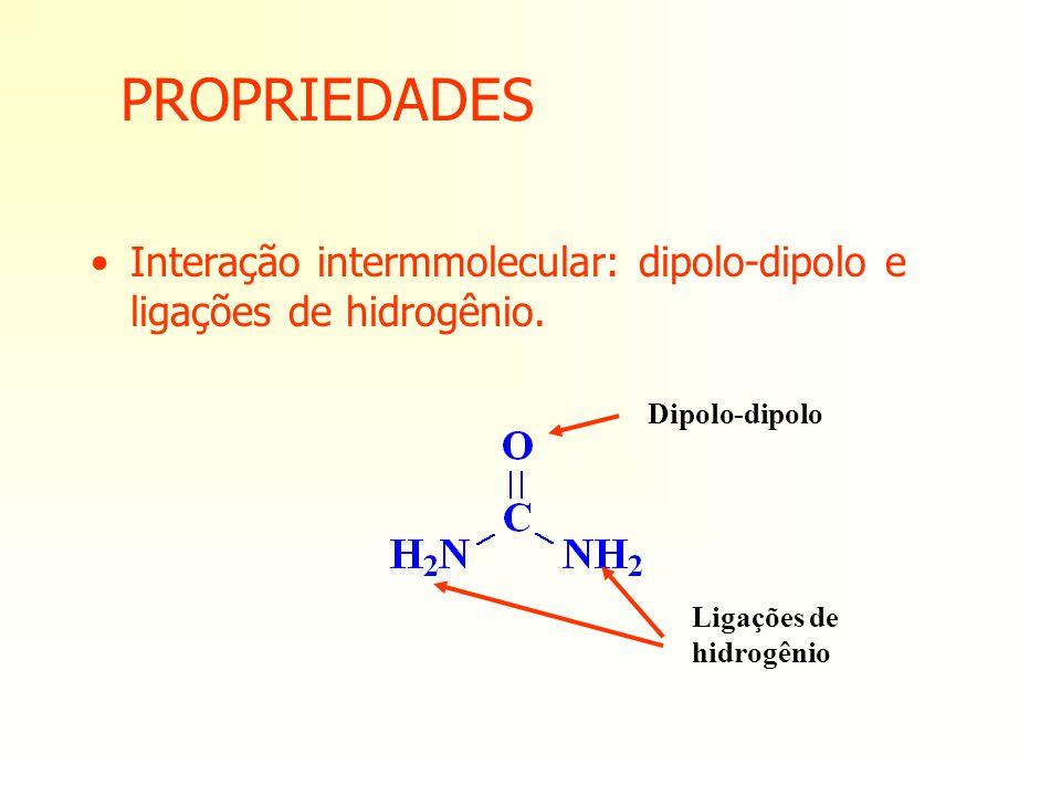 PROPRIEDADES Interação intermmolecular: dipolo-dipolo e ligações de hidrogênio.