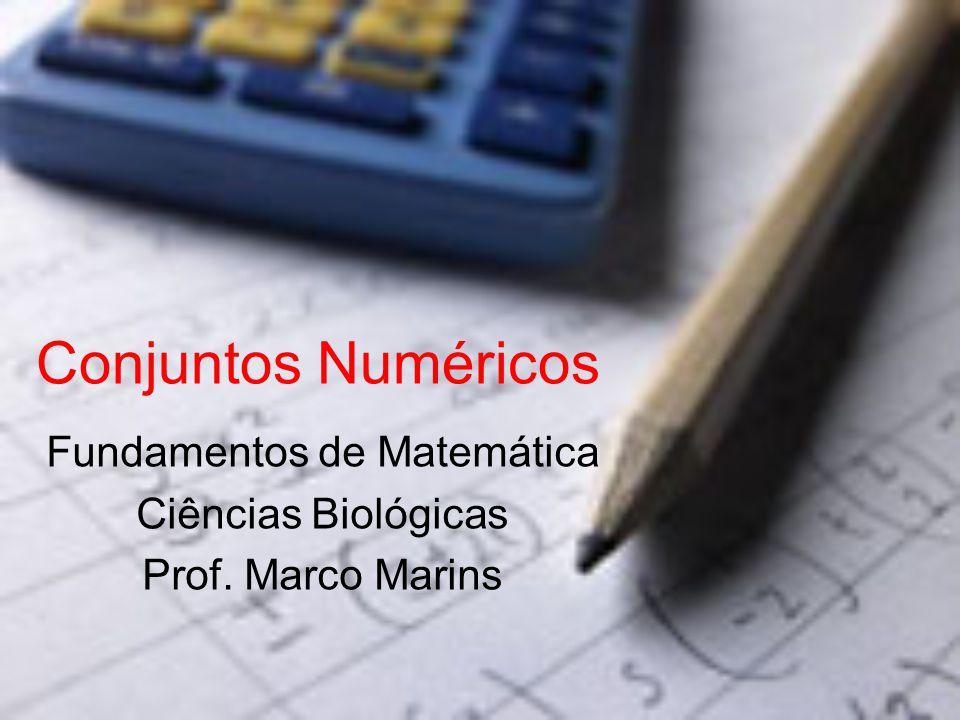 Fundamentos de Matemática Ciências Biológicas Prof. Marco Marins