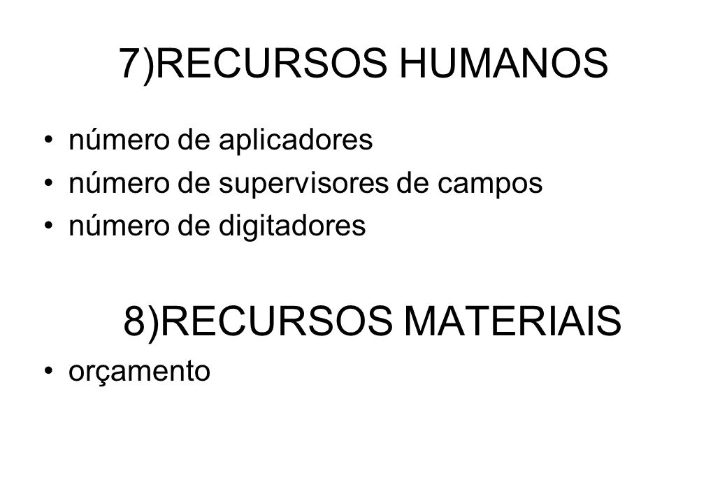 7)RECURSOS HUMANOS 8)RECURSOS MATERIAIS número de aplicadores