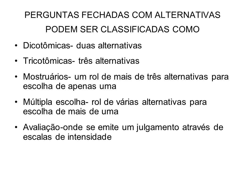 PERGUNTAS FECHADAS COM ALTERNATIVAS PODEM SER CLASSIFICADAS COMO