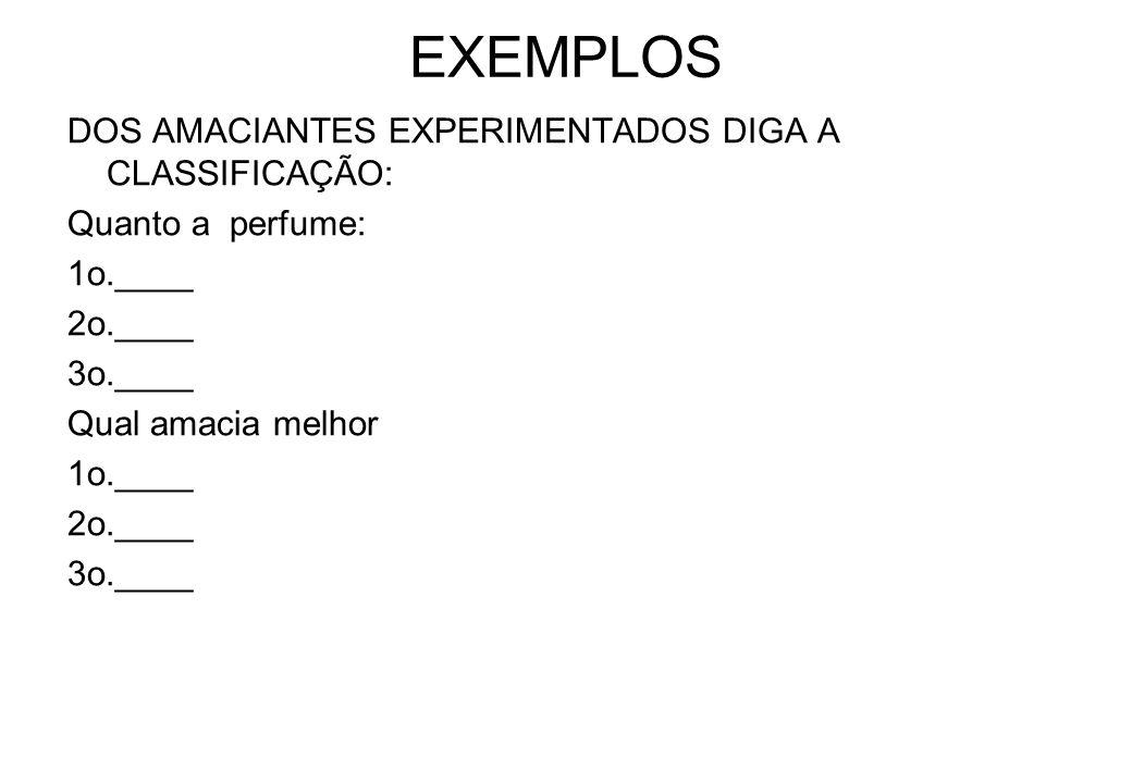 EXEMPLOS DOS AMACIANTES EXPERIMENTADOS DIGA A CLASSIFICAÇÃO: