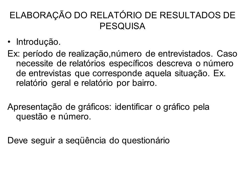 ELABORAÇÃO DO RELATÓRIO DE RESULTADOS DE PESQUISA