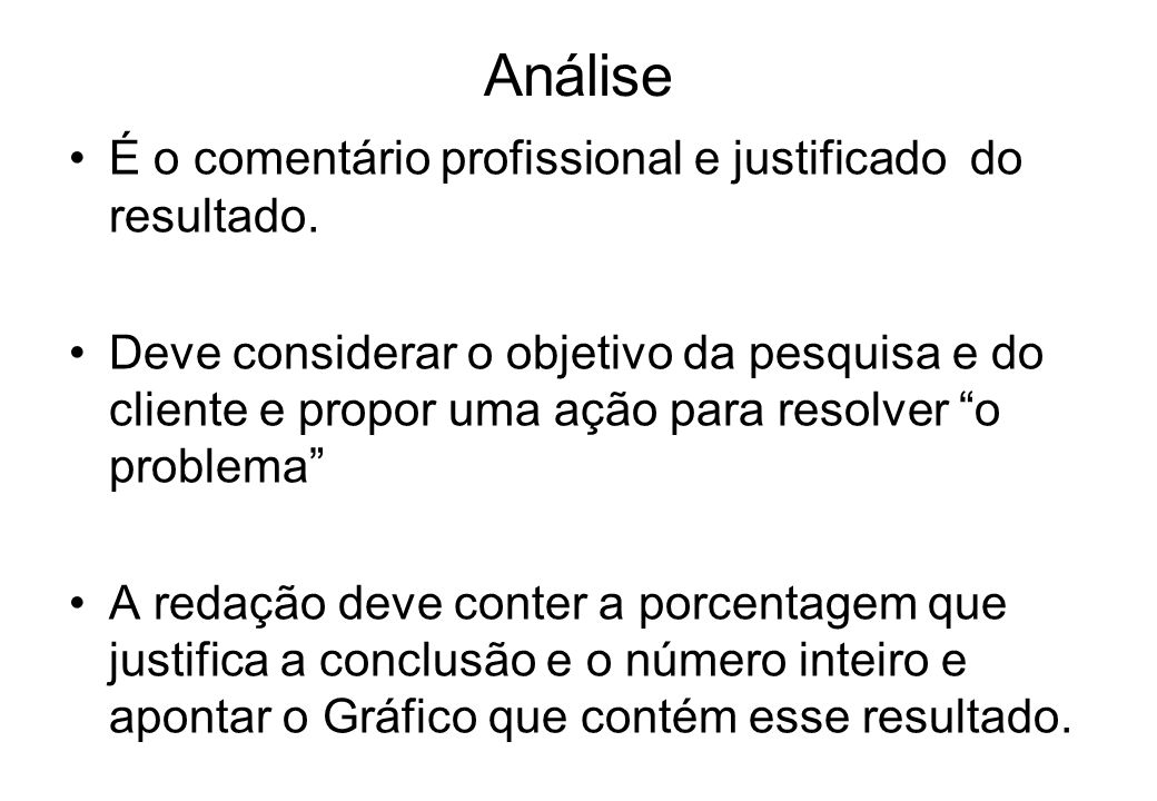 Análise É o comentário profissional e justificado do resultado.