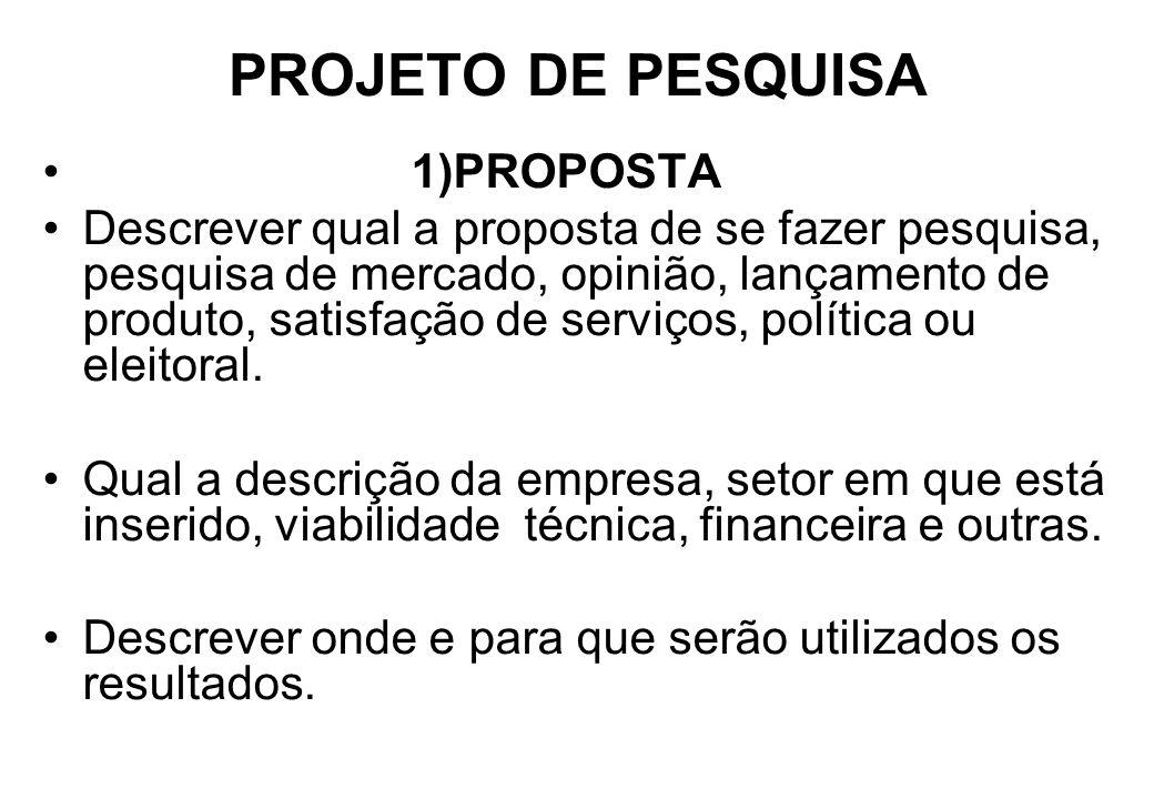 PROJETO DE PESQUISA 1)PROPOSTA