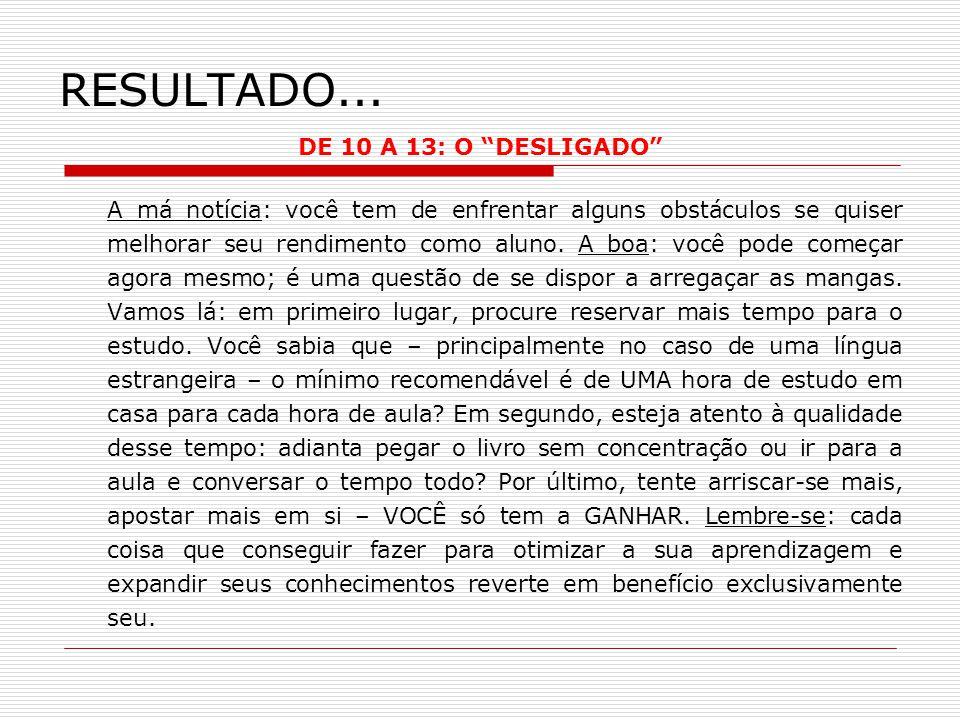RESULTADO... DE 10 A 13: O DESLIGADO