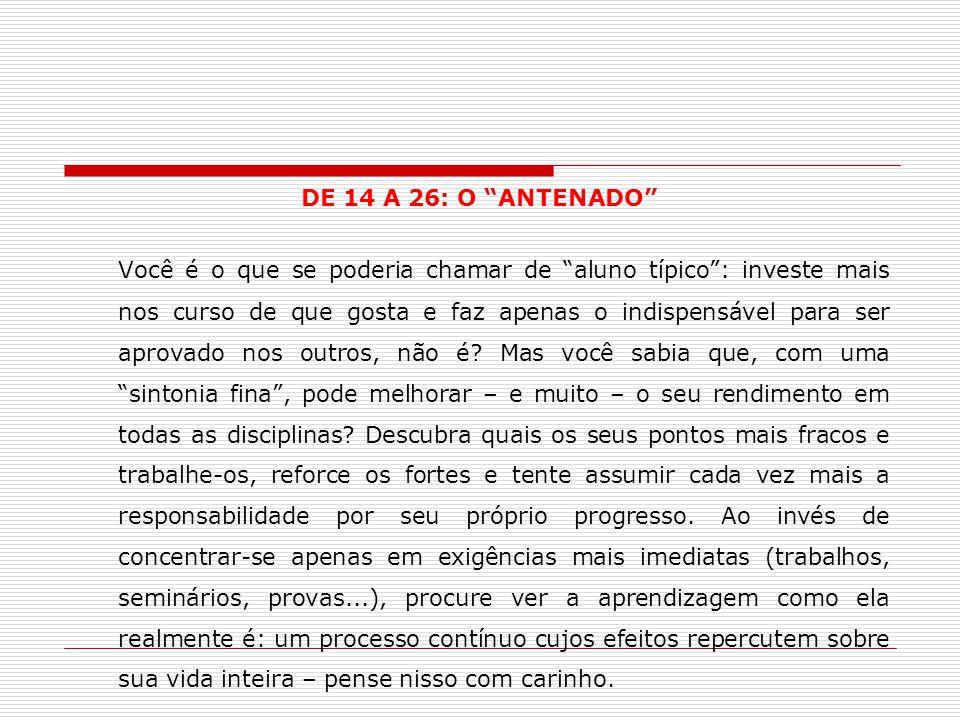 DE 14 A 26: O ANTENADO