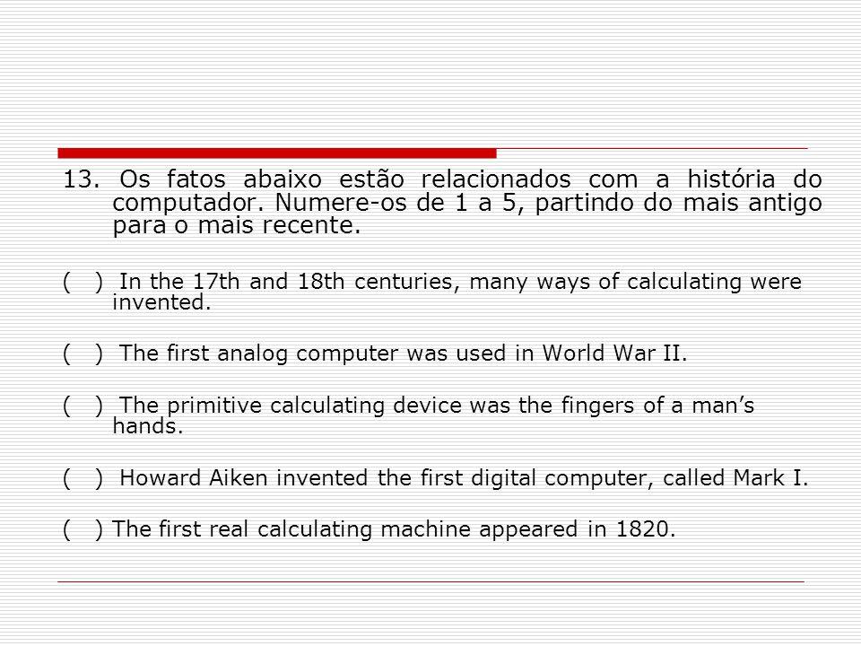 13. Os fatos abaixo estão relacionados com a história do computador