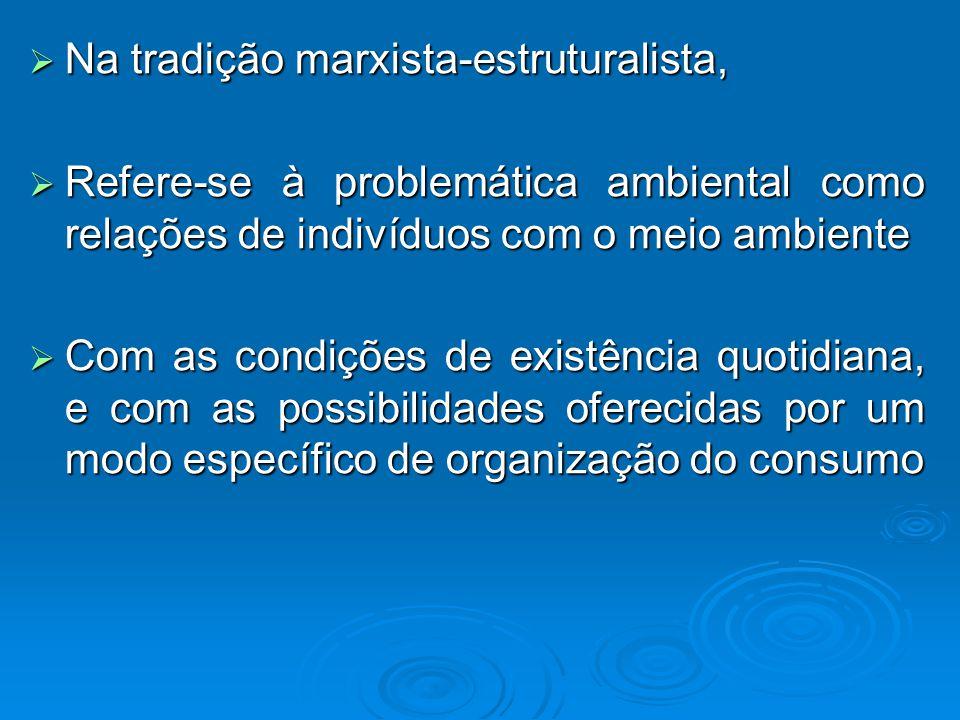 Na tradição marxista-estruturalista,