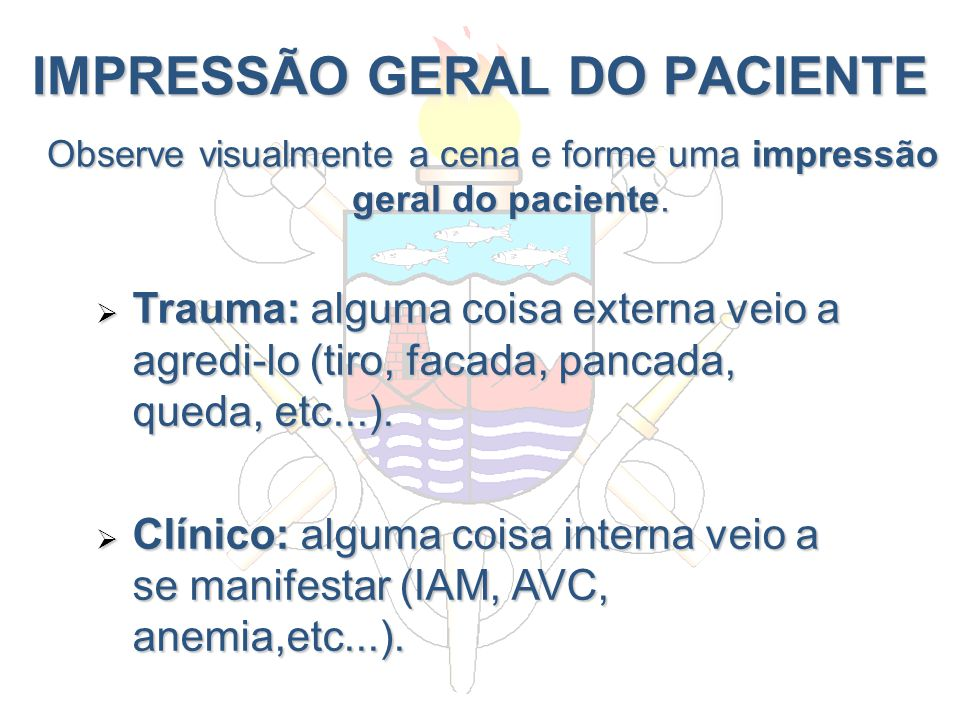 IMPRESSÃO GERAL DO PACIENTE