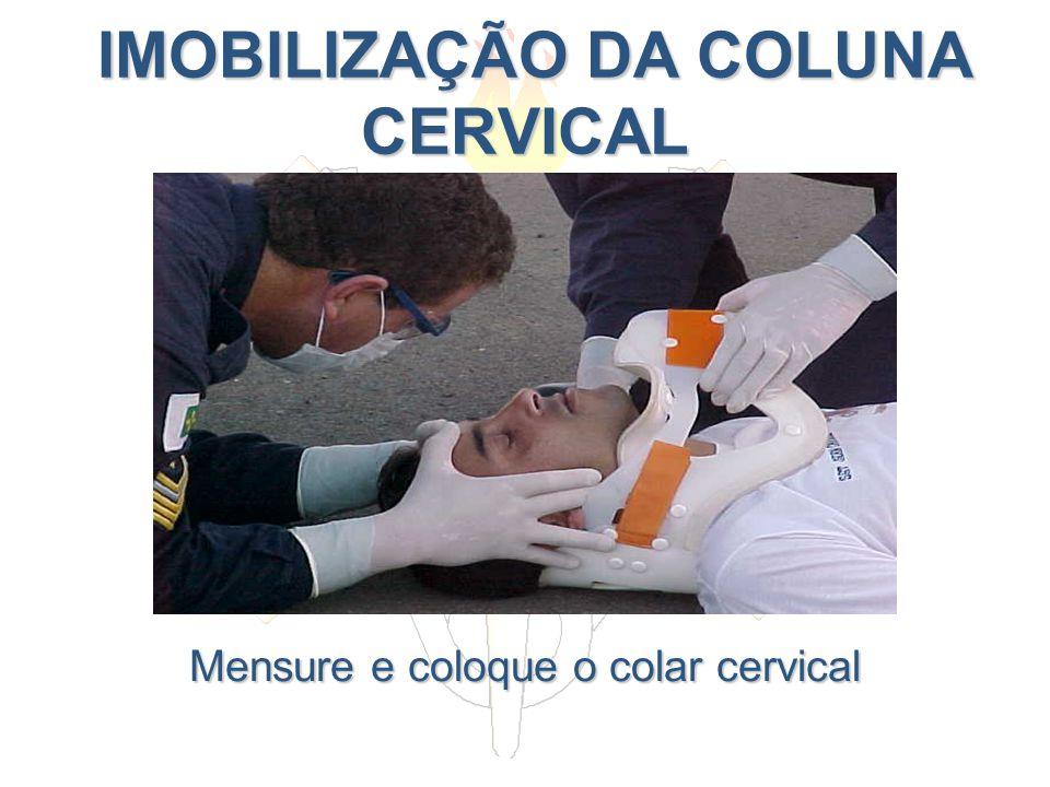 IMOBILIZAÇÃO DA COLUNA CERVICAL