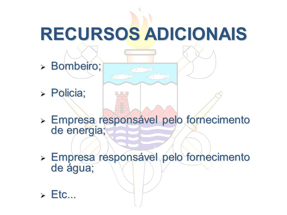 RECURSOS ADICIONAIS Bombeiro; Policia;