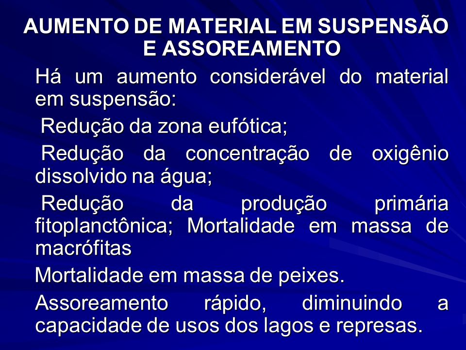AUMENTO DE MATERIAL EM SUSPENSÃO E ASSOREAMENTO