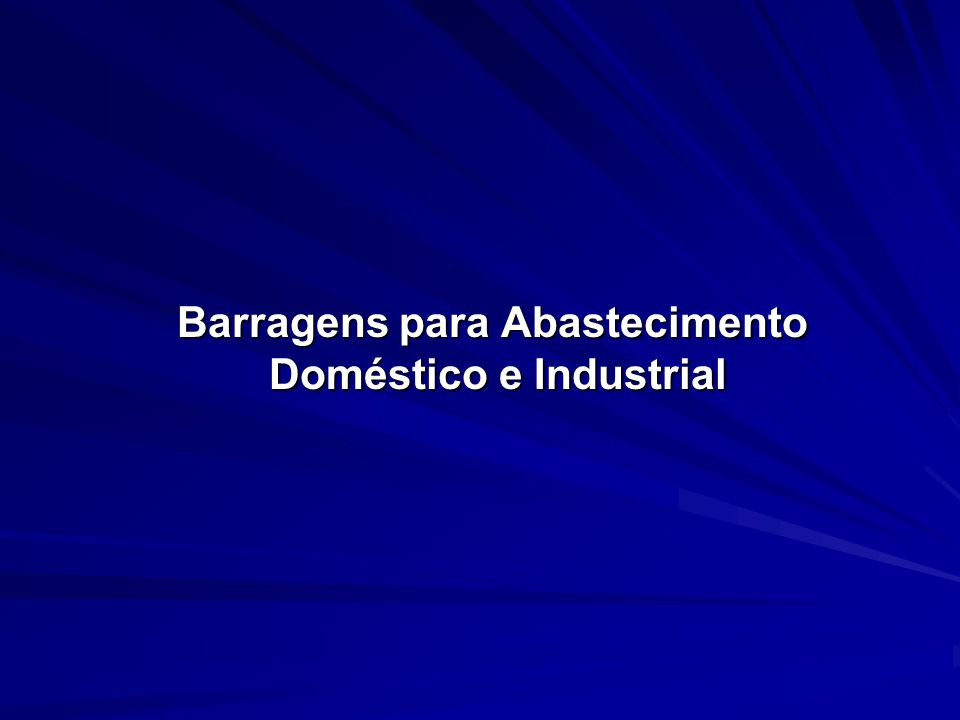 Barragens para Abastecimento Doméstico e Industrial