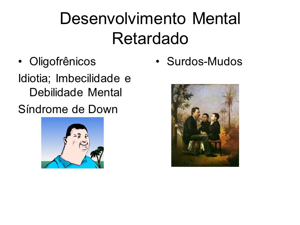Desenvolvimento Mental Retardado
