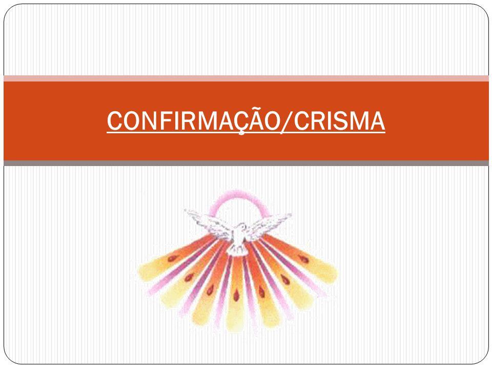 CONFIRMAÇÃO/CRISMA