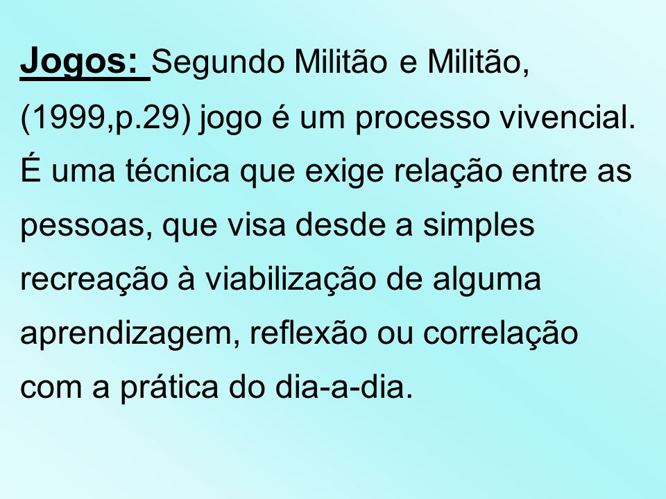 Jogos: Segundo Militão e Militão, (1999,p
