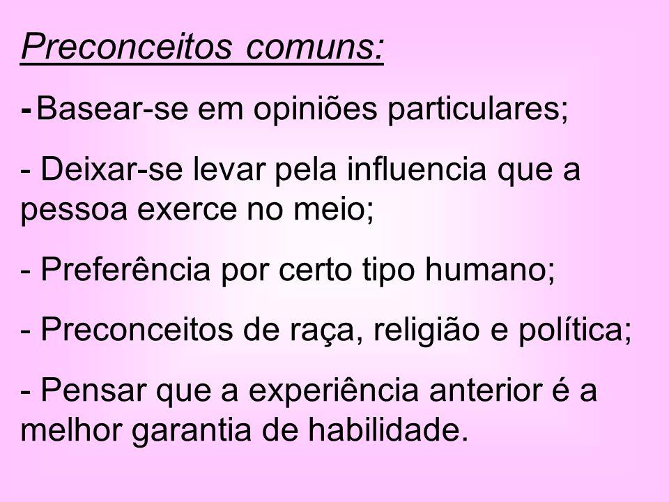 Preconceitos comuns: - Basear-se em opiniões particulares;