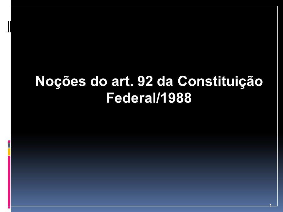 Noções do art. 92 da Constituição Federal/1988