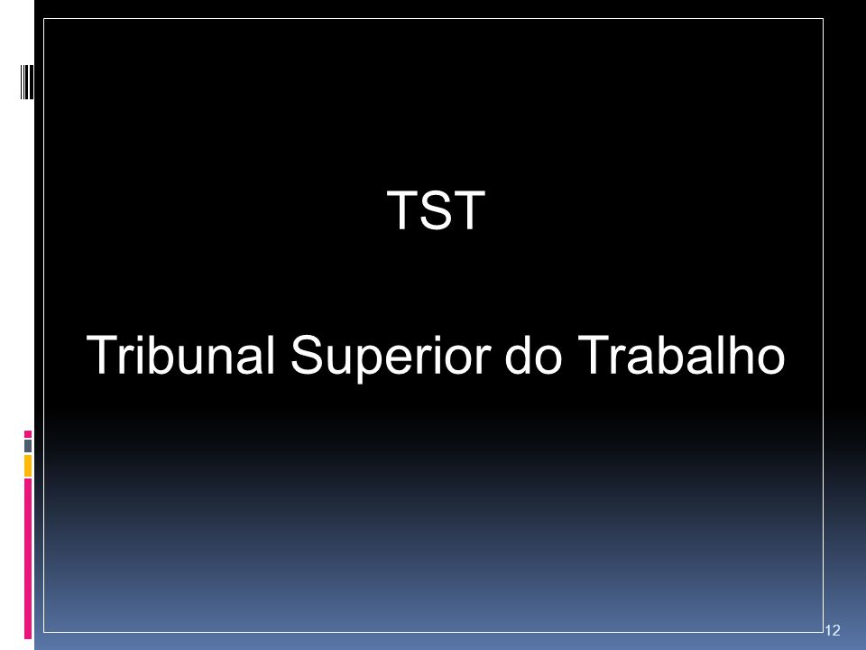 TST Tribunal Superior do Trabalho