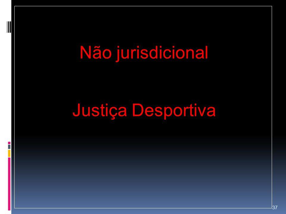 Não jurisdicional Justiça Desportiva
