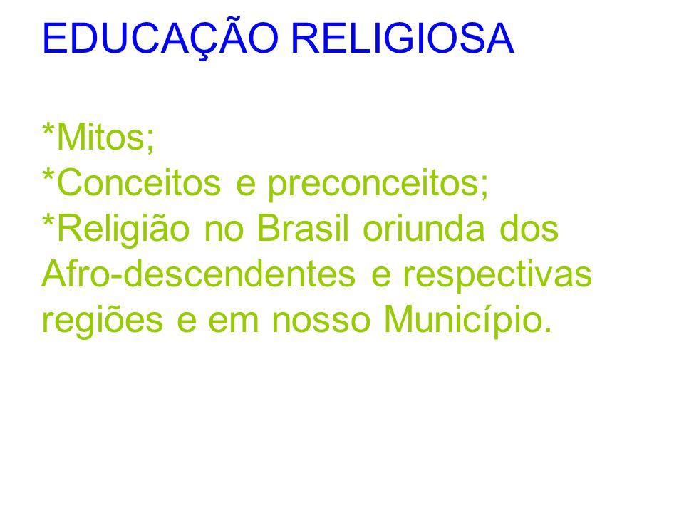 EDUCAÇÃO RELIGIOSA. Mitos;. Conceitos e preconceitos;