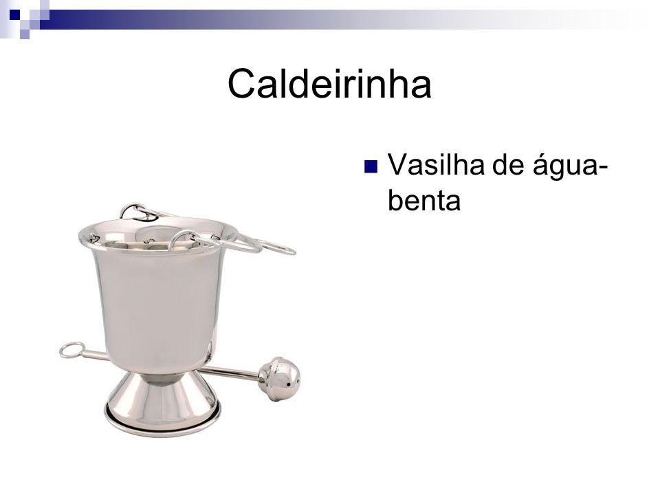 Caldeirinha Vasilha de água-benta