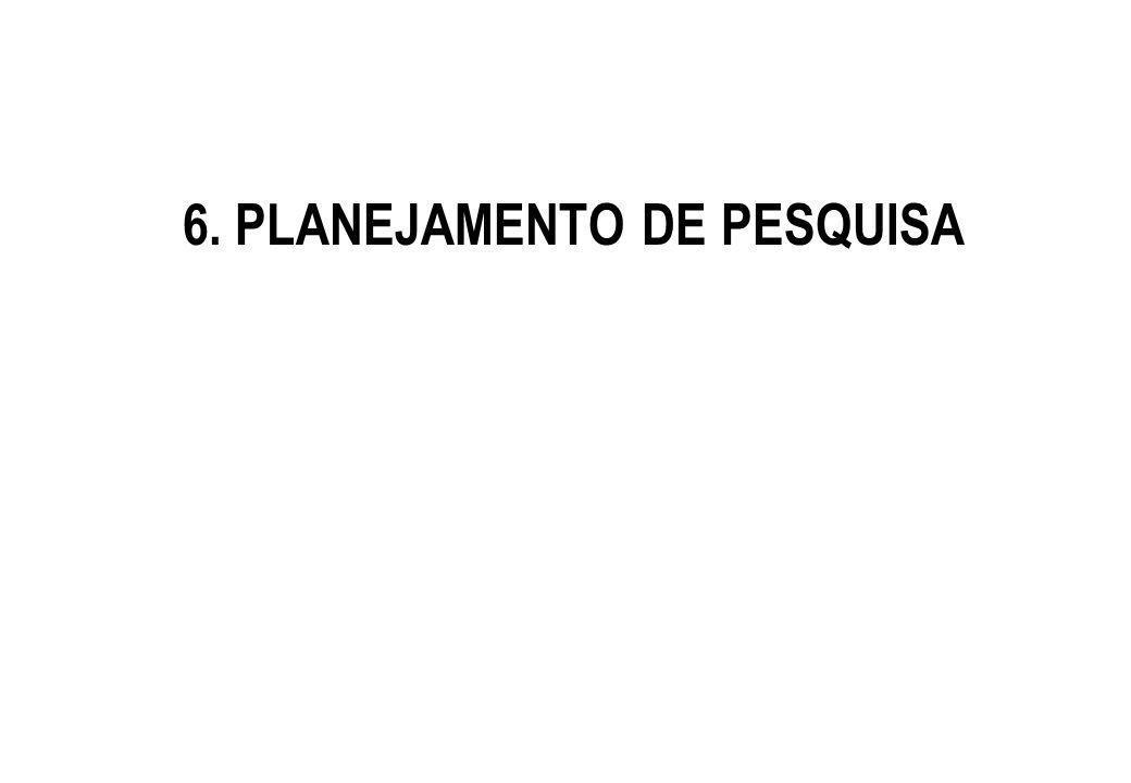 6. PLANEJAMENTO DE PESQUISA