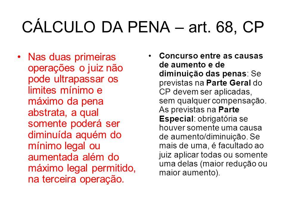 CÁLCULO DA PENA – art. 68, CP