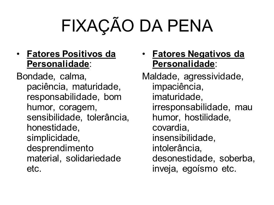 FIXAÇÃO DA PENA Fatores Positivos da Personalidade: