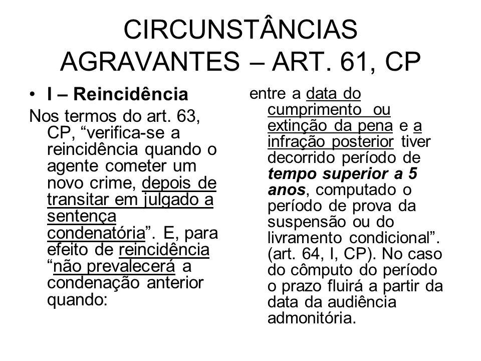 CIRCUNSTÂNCIAS AGRAVANTES – ART. 61, CP
