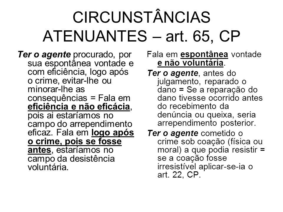 CIRCUNSTÂNCIAS ATENUANTES – art. 65, CP