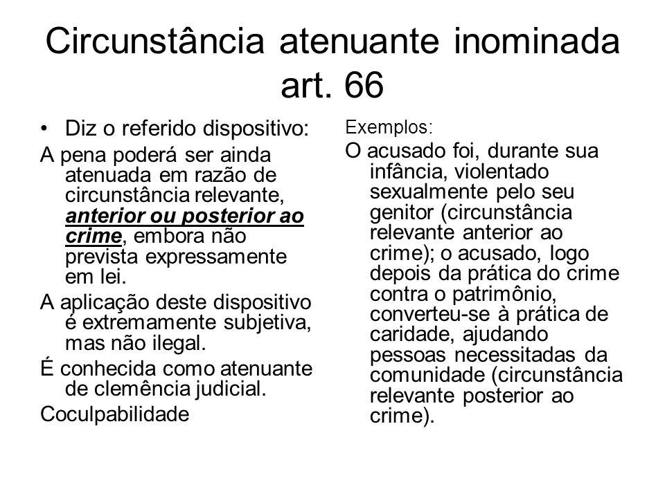 Circunstância atenuante inominada art. 66