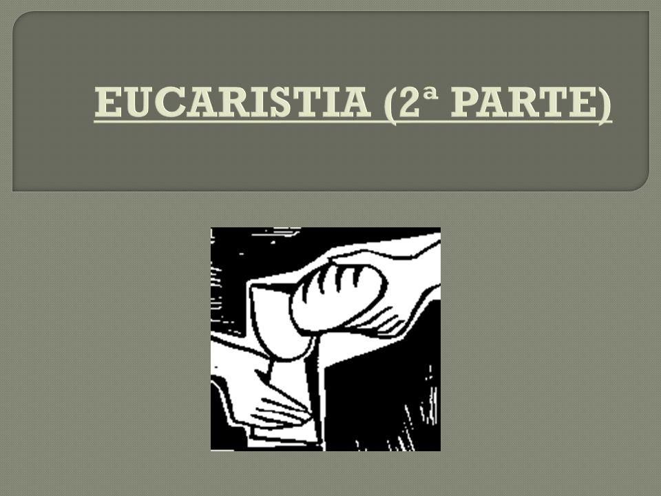 EUCARISTIA (2ª PARTE)