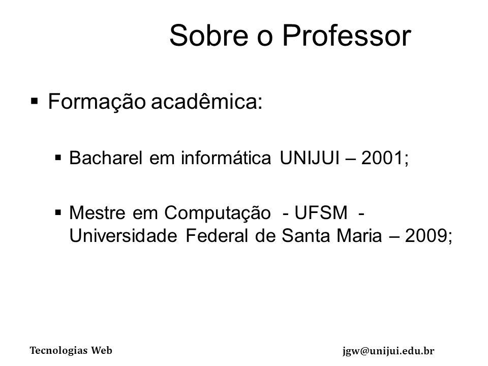 Sobre o Professor Formação acadêmica: