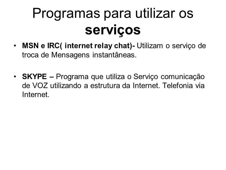 Programas para utilizar os serviços