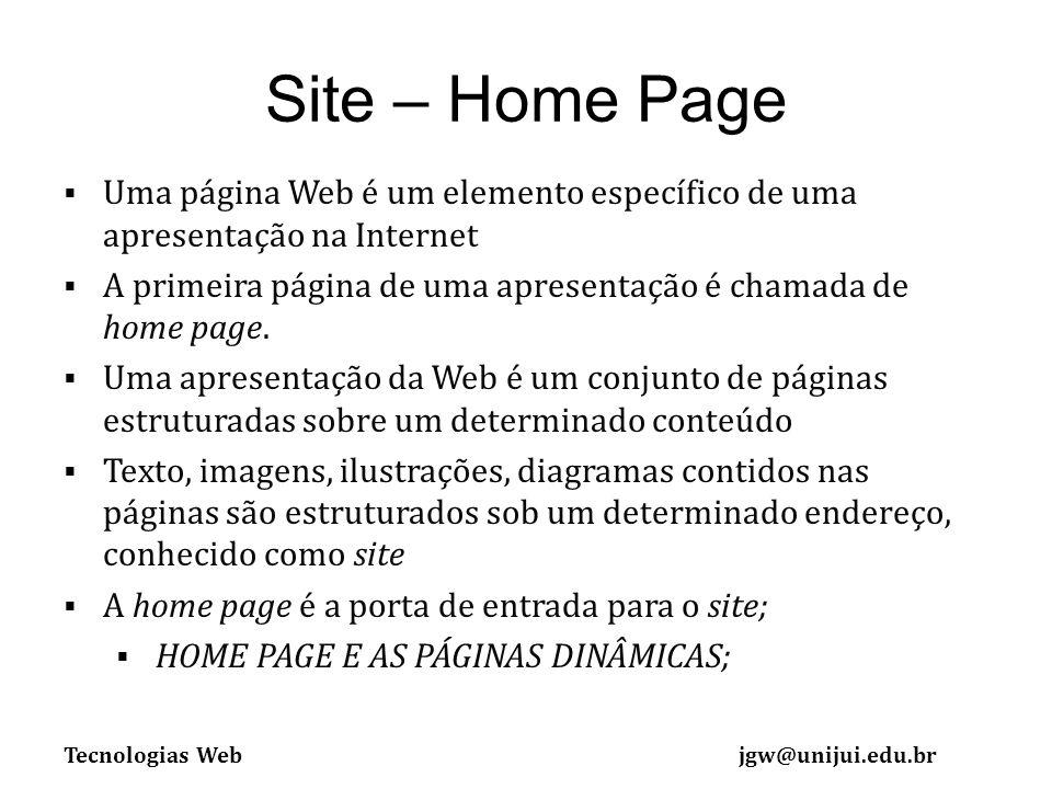 Site – Home Page Uma página Web é um elemento específico de uma apresentação na Internet.